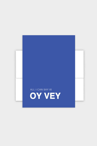 All I Can Say Is Oy Vey - Yiddish Greeting Card