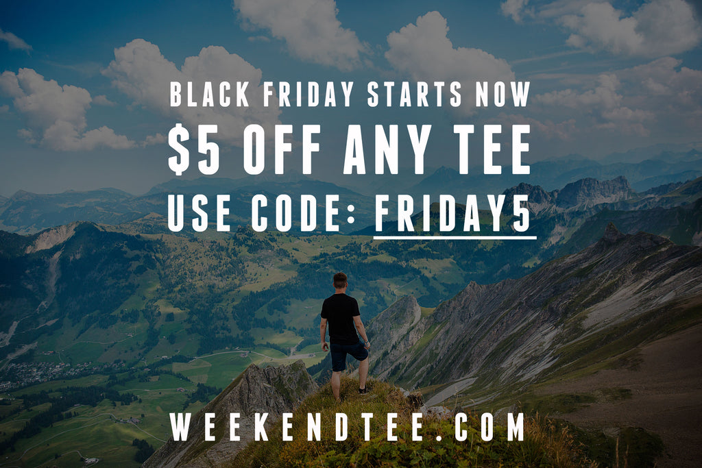 Weekend Tee Black Friday Sale
