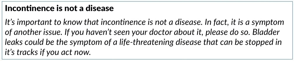 Incontinence is not a disease