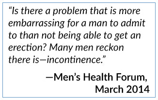 Incontinence is more embarrassing than erectile dysfunction.