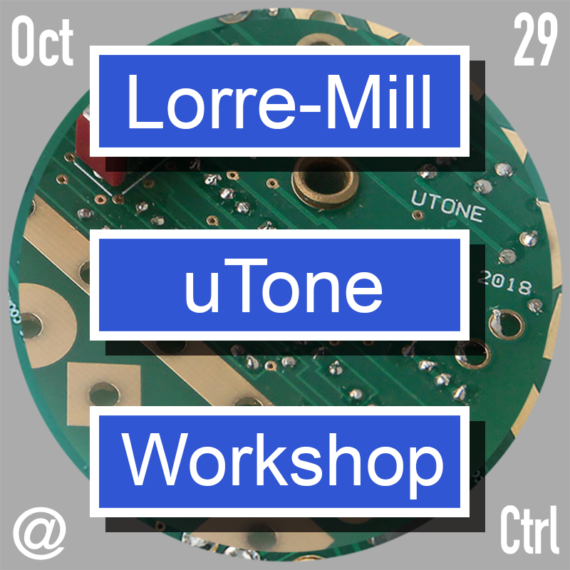Lorre-Mill uTone Build Workshop: Day Two