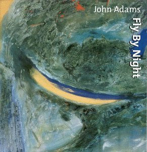 "John Adams, ""Fly By Night"" (Audio CD)"