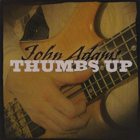 "John Adams, ""Thumbs Up"" (Audio CD)"
