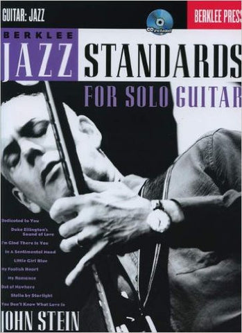 Berklee Jazz Standards for Solo Guitar, by John Stein (Book/Audio)
