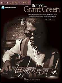 Best of Grant Green - A Step-by-Step Breakdown of the Guitar Styles and Techniques of the Jazz Groove Master (Book/Audio)