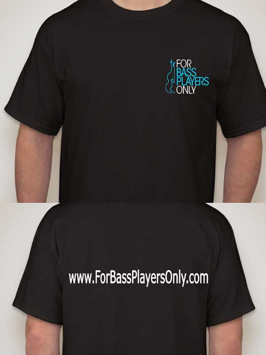 """For Bass Players Only"" t-shirts"