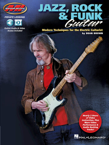 Jazz, Rock & Funk Guitar: Modern Techniques For The Electric Guitarist, by Dean Brown