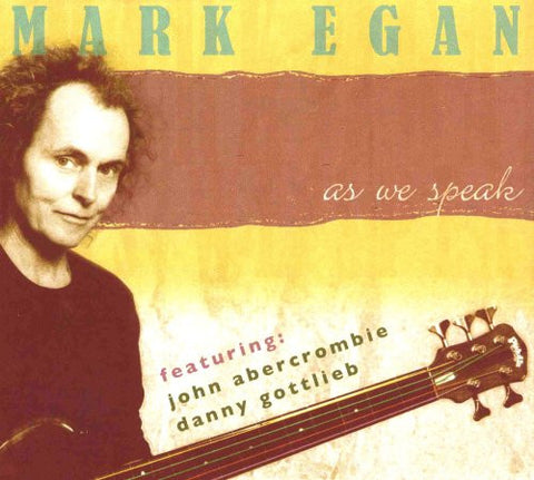 "Mark Egan ""As We Speak"" (2-CD set)"