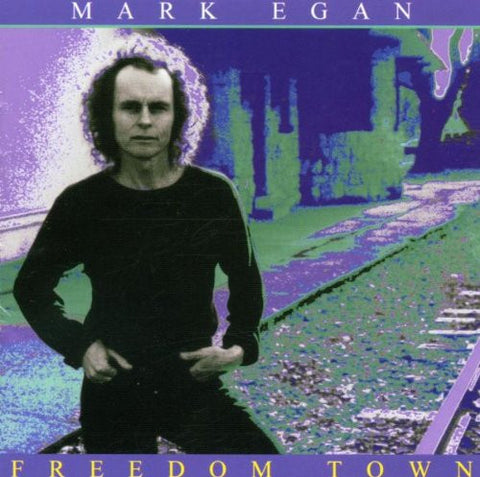 "Mark Egan ""Freedom Town"" (Audio CD)"