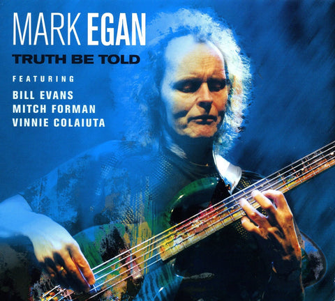 "Mark Egan, ""Truth Be Told"" (Audio CD)"
