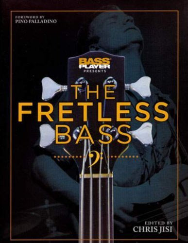 Bass Player Presents The Fretless Bass (Edited by Chris Jisi)