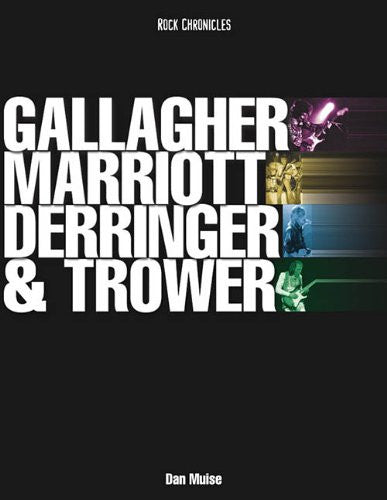Gallagher, Marriott, Derringer & Trower: Their Lives and Music (Softcover)