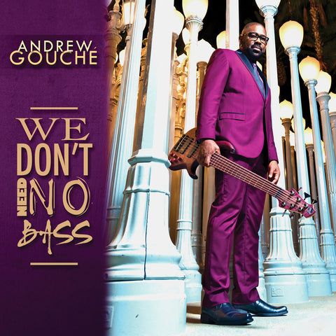 "Andrew Gouché - ""We Don't Need No Bass"" (Audio CD)"