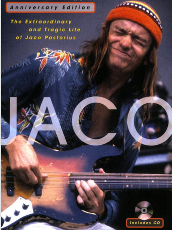 Jaco: The Extraordinary and Tragic Life of Jaco Pastorius – Anniversary Edition