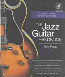 The Jazz Guitar Handbook - A Complete Course in All Styles of Jazz, by Rod Fogg (Book/Audio)