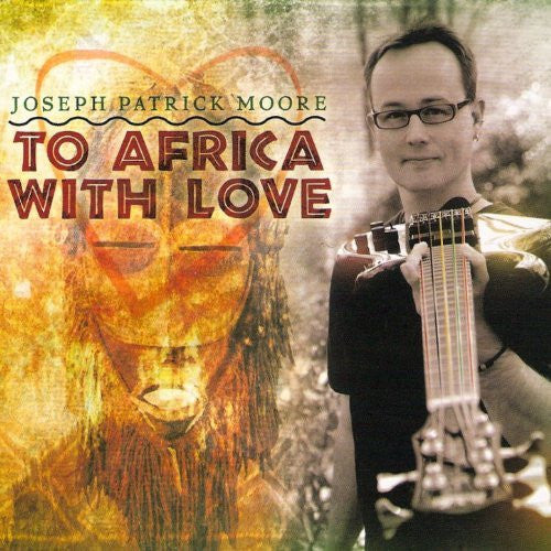 "Joseph Patrick Moore, ""To Africa With Love"" (Audio CD)"