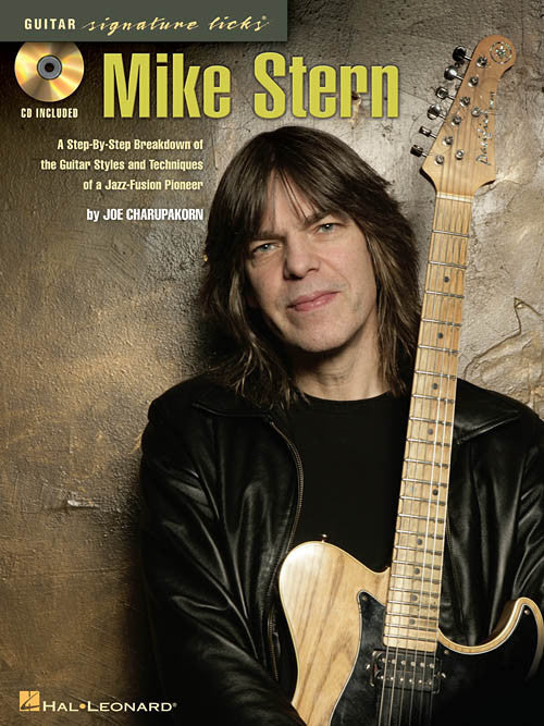 Mike Stern: A Step-By-Step Breakdown of the Guitar Styles & Techniques of a Jazz-Fusion Pioneer (Book/Audio)