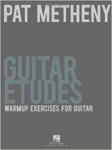 Pat Metheny Guitar Etudes - Warm-Up Exercises for Guitar (Book)