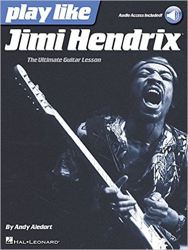 Play like Jimi Hendrix - The Ultimate Guitar Lesson, by Andy Aledort (Book/Audio)