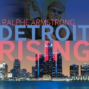 "Ralphe Armstrong, ""Detroit Rising"" (Audio CD)"