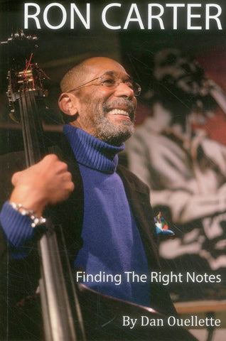 Ron Carter: Finding the Right Notes, by Dan Oulette (Paperback)