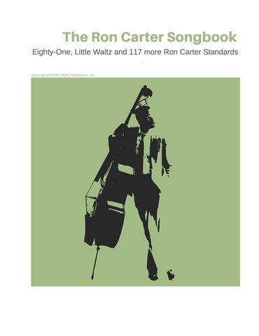 Ron Carter Song Book: Eighty-One, Little Waltz and 117 more Ron Carter Standards