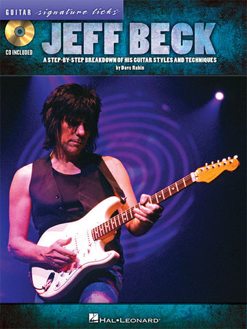 Jeff Beck: A Step-by-Step Breakdown of His Guitar Styles and Techniques