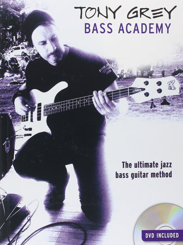 Tony Grey Bass Academy: The Ultimate Jazz Bass Guitar Method (Book/DVD)