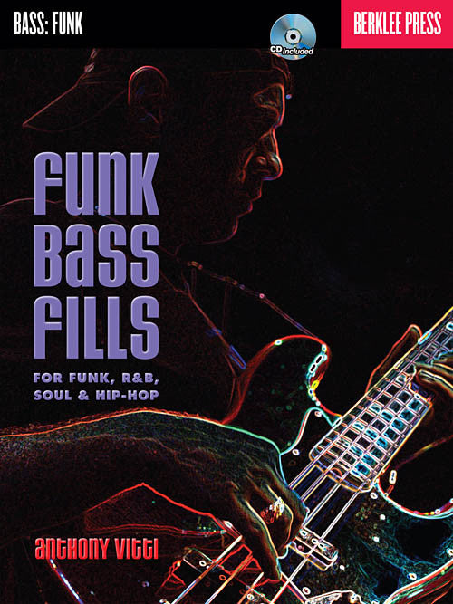 Funk Bass Fills For Funk, R&B, Soul & Hip-Hop, by Anthony Vitti