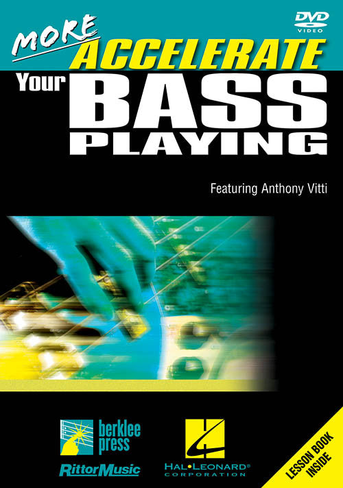 More Accelerate Your Bass Playing, by Anthony Vitti (DVD)
