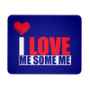 Mousepad - I Love me Some me 3