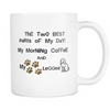 White Mug - My Morning Coffee and My four Legged Buddy