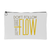 Accessory Pouch - Don't follow the flow be the flow