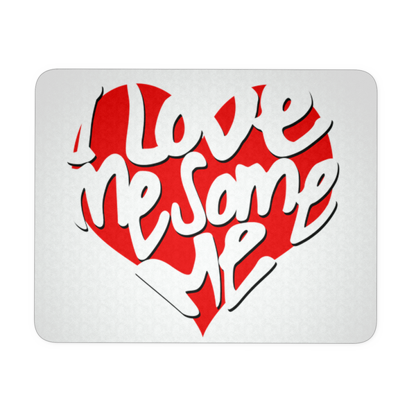 Mousepad - I Love me Some me
