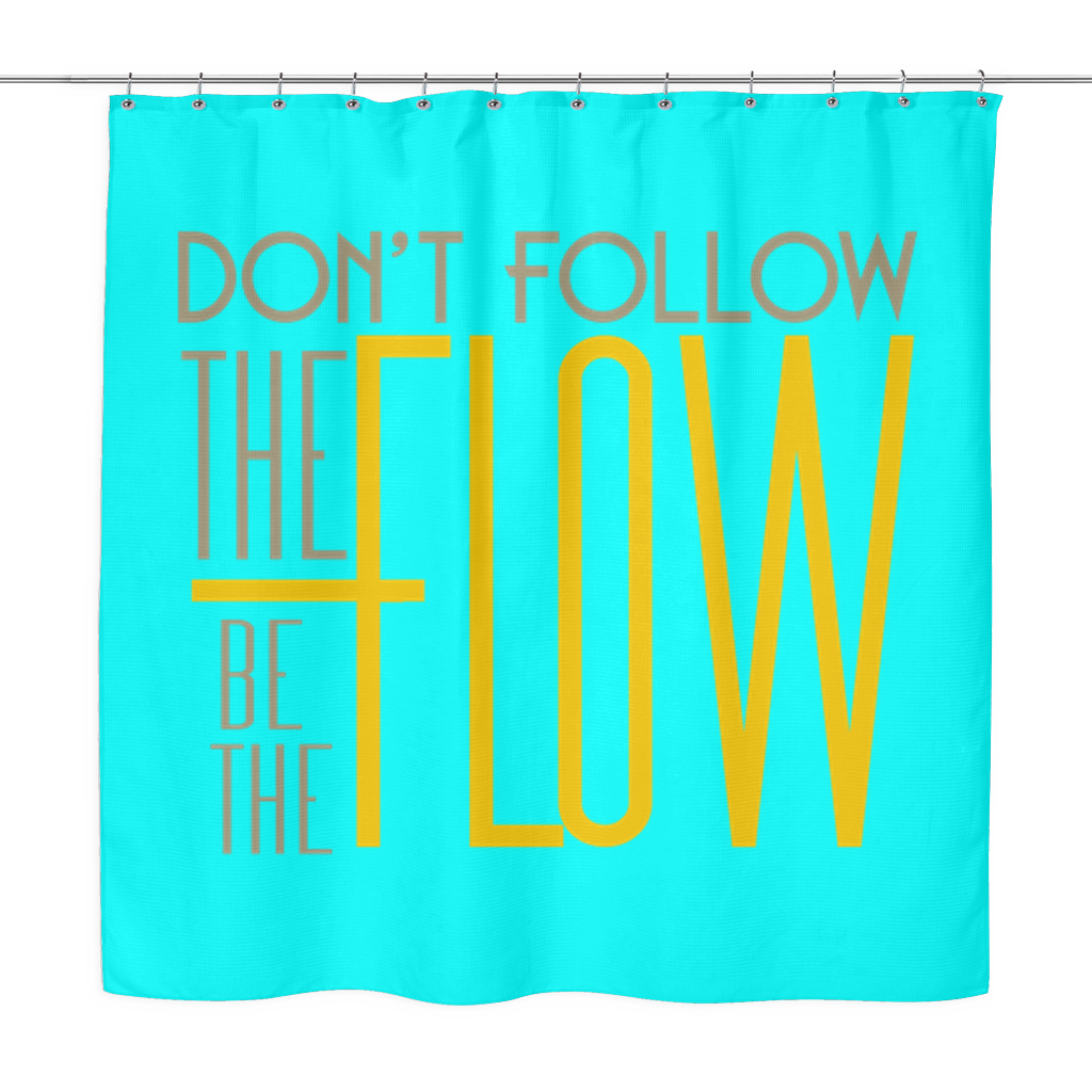 Shower Curtain - Be the Flow