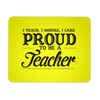 Mousepad - Proud to be a Teacher
