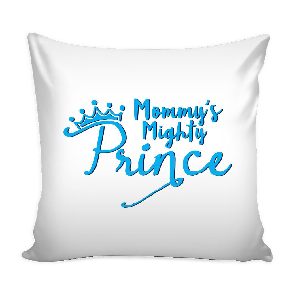 Pillow Cover - Mommy's Mighty Prince 02