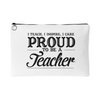 Accessory Pouch - Proud to be a Teacher