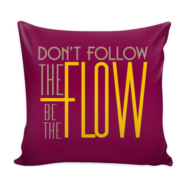 Pillow Cover - Be the Flow