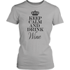 Woman Shirt - Keep Calm and Drink Wine
