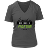 Womens Shirt - I need a six month Vacation