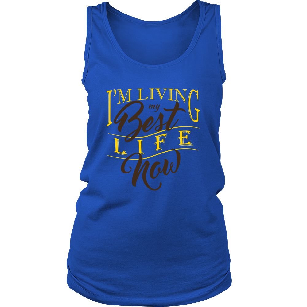 Womens Tank - I'm Living my Best Life Now