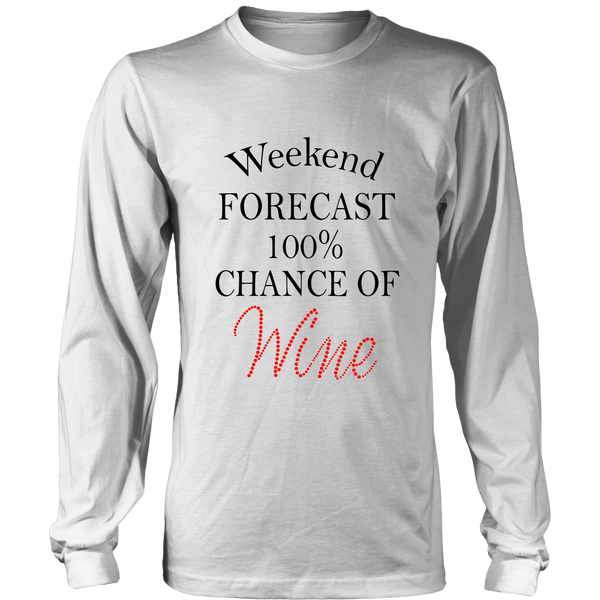 Long Sleeve Shirt - Weekend Forecast 100% Chance of Wine 02