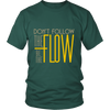 Unisex Shirt - Be the Flow