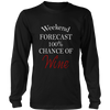 Long Sleeve Shirt - Weekend Forecast 100% Chance of Wine