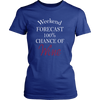 Womens Shirt - Weekend Forecast 100% Chance Wine