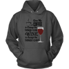 Unisex Hoodie - Give Me Coffee and Wine