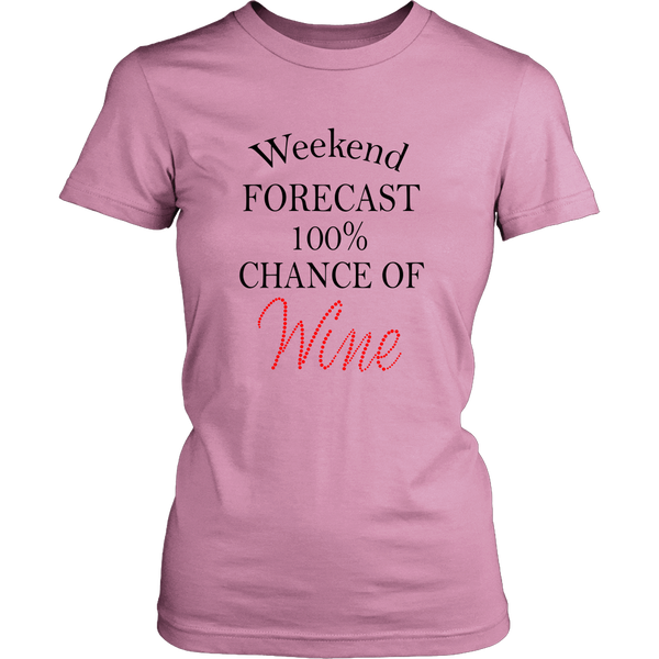 Womens Shirt - Weekend Forecast 100% Chance Wine 02