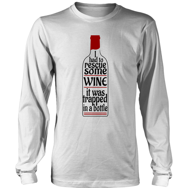 Long Sleeve Shirt - I had to Rescue Some Wine