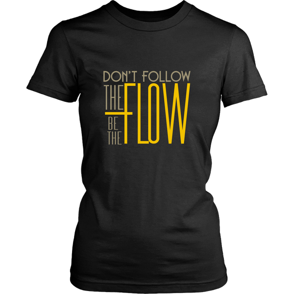 Womens Shirt - Be the Flow